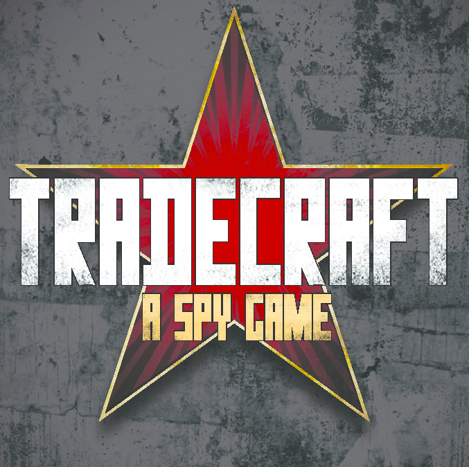 Tradecraft: A Spy Game