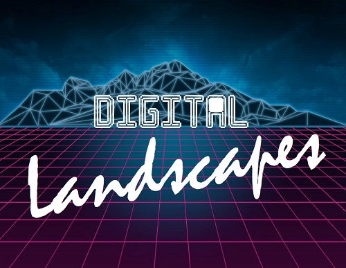 Digital Landscapes