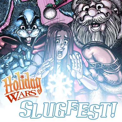 Holiday Wars: Slugfest