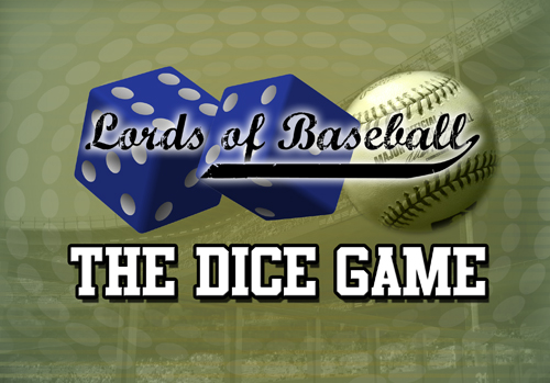 Lords of Baseball : The Dice Game